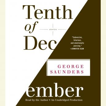 Tenth of December: Stories, George Saunders