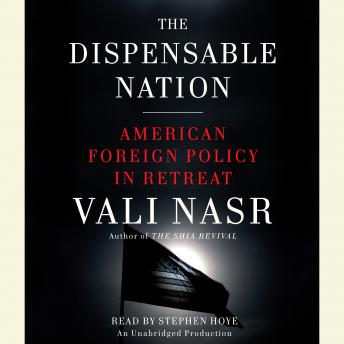 The Dispensable Nation: American Foreign Policy in Retreat
