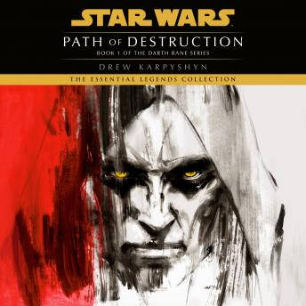 Download Path of Destruction: Star Wars Legends (Darth Bane): A Novel of the Old Republic by Drew Karpyshyn