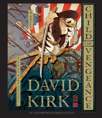 Child of Vengeance: A Novel, David Kirk