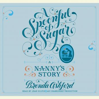 Spoonful of Sugar: A Nanny's Story, Brenda Ashford