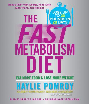 Download Fast Metabolism Diet: Eat More Food and Lose More Weight by Haylie Pomroy