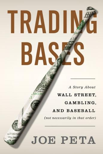 Trading Bases: A Story About Wall Street, Gambling, and Baseball