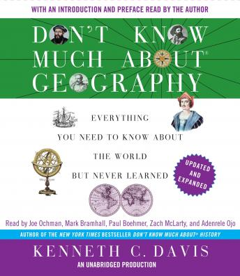 Don't Know Much About Geography: Everything You Need to Know About the World But Never Learned, Revised and Updated, Kenneth C. Davis