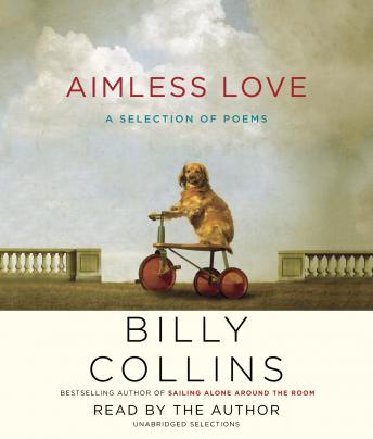 Aimless Love: A Selection of Poems, Billy Collins