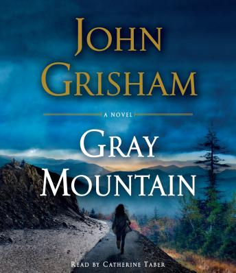 Gray Mountain: A Novel, John Grisham