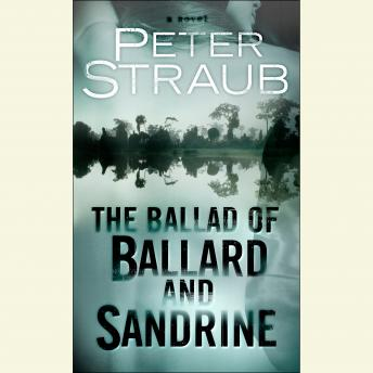 Ballad of Ballard and Sandrine: An eShort, Peter Straub