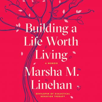 Building a Life Worth Living: A Memoir Audiobook Free Download Online