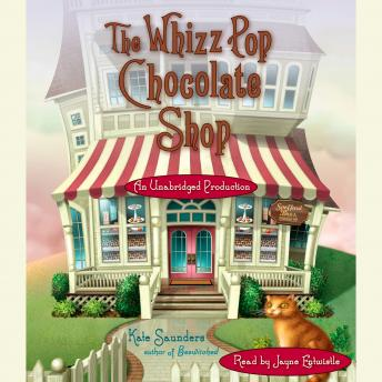 Whizz Pop Chocolate Shop, Kate Saunders