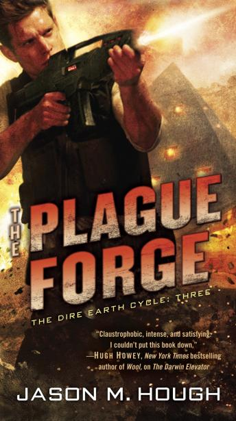 Plague Forge: The Dire Earth Cycle: Three, Jason M. Hough
