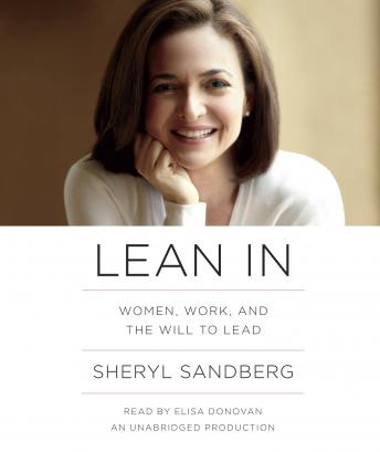 Lean In: Women, Work, and the Will to Lead, Sheryl Sandberg