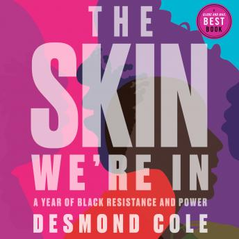 Download Skin We're In: A Year of Black Resistance and Power by Desmond Cole