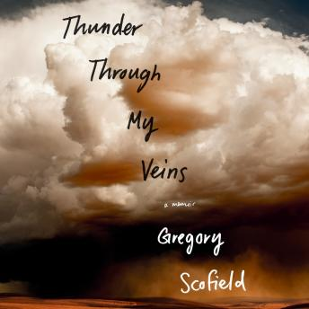 Download Thunder Through My Veins: A Memoir by Gregory Scofield