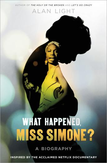 Download What Happened, Miss Simone?: A Biography by Alan Light
