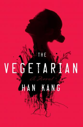 The Vegetarian: A Novel