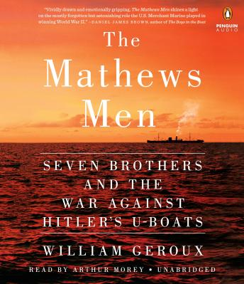 Download Mathews Men: Seven Brothers and the War Against Hitler's U-boats by William Geroux