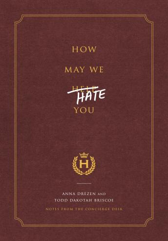 How May We Hate You?: Notes from the Concierge Desk, Anna Drezen