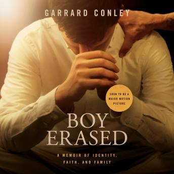 Download Boy Erased: A Memoir by Garrard Conley