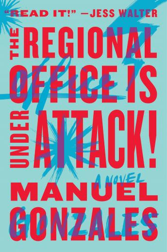 The Regional Office Is Under Attack!: A Novel