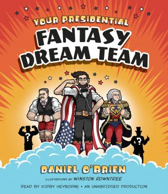 Your Presidential Dream Team: Elect a Super Squad of Presidents to Defend the Planet