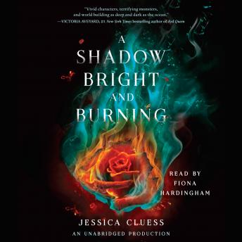 Shadow Bright and Burning, Jessica Cluess