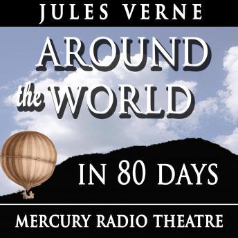 Around the World in 80 Days - Mercury Theatre