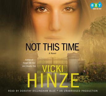 Not This Time: A Novel, Vicki Hinze