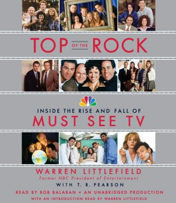 Top of the Rock: Inside the Rise and Fall of Must See TV, Warren Littlefield, T. R. Pearson
