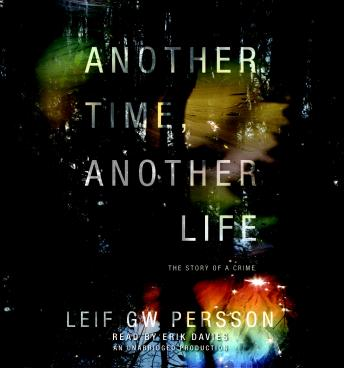 Another Time, Another Life: The Story of a Crime (2), Leif Gw Persson