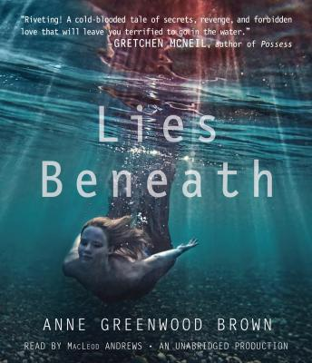 Lies Beneath, Anne Greenwood Brown