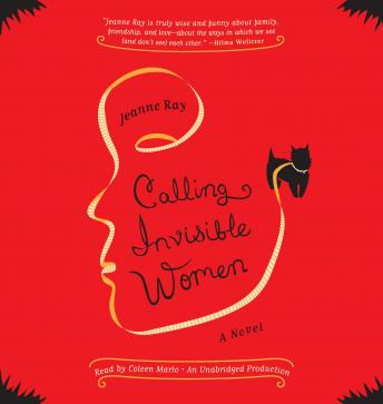Calling Invisible Women: A Novel, Jeanne Ray