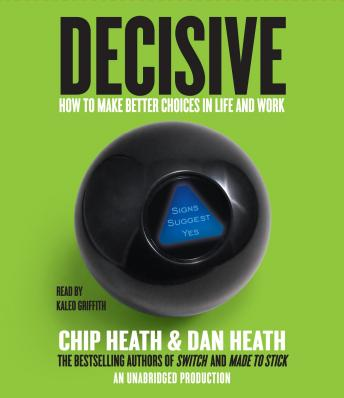 Decisive: How to Make Better Choices in Life and Work Audiobook Free Download Online
