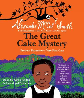 Great Cake Mystery: Precious Ramotswe's Very First Case, Alexander McCall Smith