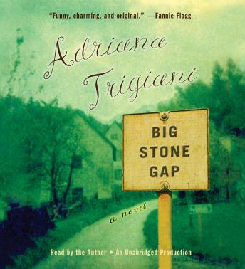 Big Stone Gap: A Novel, Adriana Trigiani