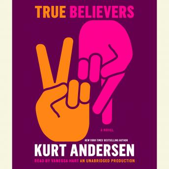 True Believers, Kurt Andersen