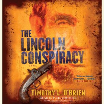 Lincoln Conspiracy: A Novel, Timothy L. O'Brien