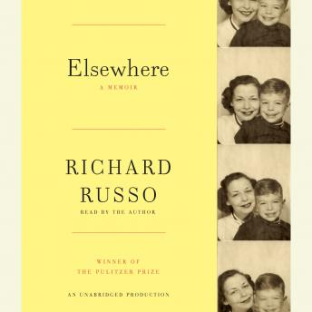 Download Elsewhere: A memoir by Richard Russo