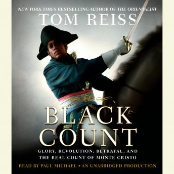 The Black Count: Glory, Revolution, Betrayal, and the Real Count of Monte Cristo Audiobook Free Download Online