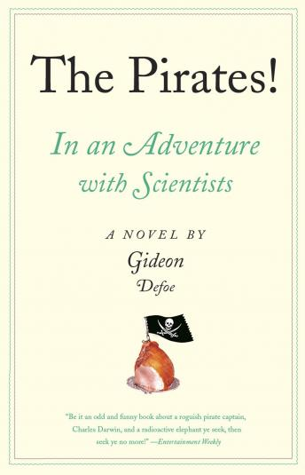 Pirates! In an Adventure with Scientists: A Novel, Gideon Defoe