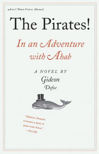 Pirates! In an Adventure with Ahab: A Novel, Gideon Defoe