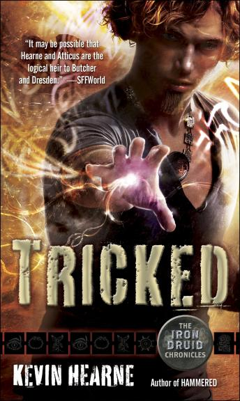 Tricked: The Iron Druid Chronicles, Book Four, Kevin Hearne