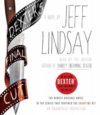 Dexter's Final Cut: A Novel, Jeff Lindsay