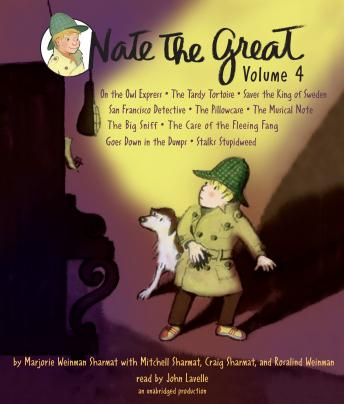 Nate the Great Collected Stories: Volume 4: Owl Express; Tardy Tortoise; King of Sweden; San Francisco Detective; Pillowcase ; Musical Note; Big Sniff; and Me; Goes Down in the Dumps; Stalks Stupidwee