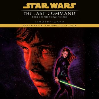 Download Last Command: Star Wars Legends (The Thrawn Trilogy) by Timothy Zahn