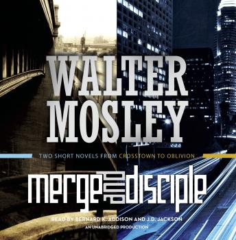 Merge / Disciple: Two Short Novels from Crosstown to Oblivion