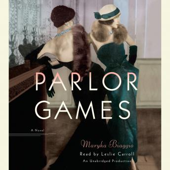 Parlor Games: A Novel, Maryka Biaggio