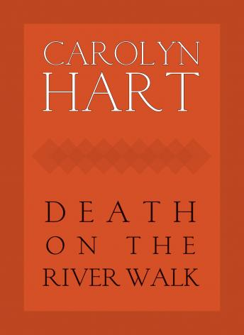 Death on the River Walk, Carolyn G. Hart
