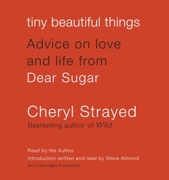 Tiny Beautiful Things: Advice on Love and Life from Dear Sugar Audiobook Free Download Online