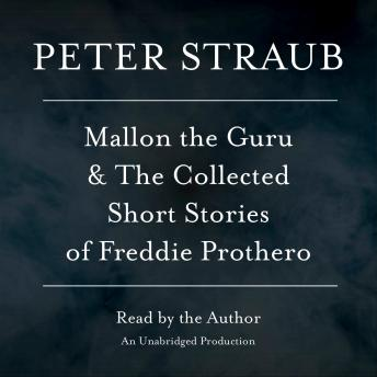 Mallon the Guru & The Collected Short Stories of Freddie Prothero: Stories