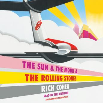 Download Sun & The Moon & The Rolling Stones by Rich Cohen